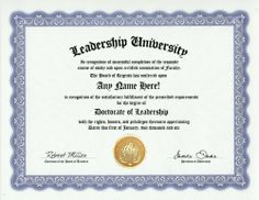 Leadership Leader Degree: Custom Gag Diploma Doctorate Certificate (Funny Customized Joke Gift - Novelty Item) by GD Novelty Items. $13.99. One customized novelty certificate (8.5 x 11 inch) printed on premium certificate paper with official border. Includes embossed Gold Seal on certificate. Custom produced with your own personalized information: Any name and any date you choose.