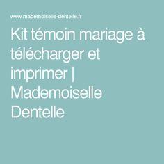 Kit témoin mariage à télécharger et imprimer   Mademoiselle Dentelle