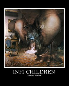 INFJs often have a vivid imagination. As children when the world is too unjust or lonely we used to create our very own virtual realities.  Even as adults we live in a world of hidden meanings and possibilities