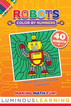 Color By Numbers - Robots - Math Activity Book For Kids Kids Activity Books, Book Activities, Elementary Math, Kindergarten Math, Alphabet Coloring Pages, Coloring Book, Alphabet Letter Crafts, Letter Tracing, Phd In Education