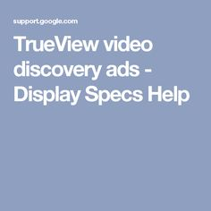 Video ads formats, marketing objectives & campaign creations TrueView video ads are an exciting and interactive way to engage your custom Youtube Search, Mobile App, Discovery, Google, Campaign, Display, Ads, Digital, Specs