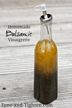 Tone & Tighten: Homemade Balsamic Vinaigrette Salad Dressing