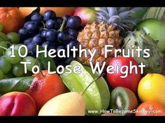 Fresh & luscious - 10 healthy fruits to lose weight - #foodie #diet
