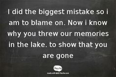 Blame, I Know, Memories, Quotes, Qoutes, Dating, Quotations, Remember This, Shut Up Quotes