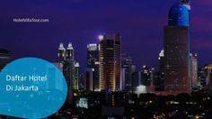 Hotel di Jakarta, Alamat Hotel Di Jakarta, Hotel Bintang 2 Di Jakarta, Hotel Bintang 3 Di Jakarta, Hotel Bintang 4 Di Jakarta, Hotel Bintang 5 Di Jakarta, Hotel di Jakarta Pusat, Hotel di Jakarta Selatan, Hotel di Jakarta Barat, Hotel di Jakarta Utara, Hotel di Jakarta Timur