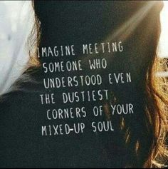 You understood mine