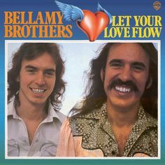 """""""Let Your Love Flow"""" ***  The Bellamy Brothers ***  May 1, 1976"""