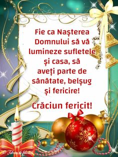 Fie ca Nașterea Domnului să vă lumineze sufletele și casa, să aveți parte de sănătate, belșug și fericire! Christmas Quotes, Christmas Greetings, Christmas And New Year, Christmas Time, Christmas Bulbs, Birthday Wishes, Happy Birthday, Love Images, Christmas Wallpaper