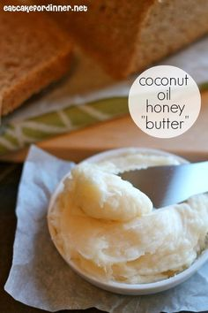 """Eat Cake For Dinner: Coconut Oil Honey """"Butter"""" 1/2 c. extra-virgin coconut oil 3 - 4 Tbl. honey, according to taste  Combine coconut oil and honey and beat with a hand mixer until light and fluffy and super creamy.  Serve over rolls, wheat bread, banana bread, french toast, or anything else you can think of."""