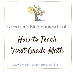How to teach first grade math | Lavender's Blue Homeschool