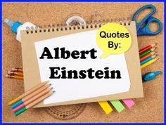 Download FREE posters for famous quotes by Albert Einstein on this page of Unique Teaching Resources:  http://www.uniqueteachingresources.com/Albert-Einstein-Quotes.html