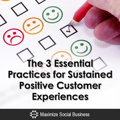 The 3 Essential Practices for Sustained Positive Customer Experiences Customer Experience Marketing  The-3-Essential-Practices-for-Sustained-Positive-Customer-Experiences-600x600-V1