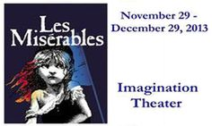 Imagination Theater to Present LES MISERABLES | In El Dorado County. The show opens November 29 and runs through December 29. Tickets are $12-$15. the theater is hosting a special Gala Premiere on Saturday, November 23 at 6:00 p.m. Tickets for this special event are $75 and include local wines, appetizers, coffee and dessert as well as a meet and greet with the cast and a special guest.