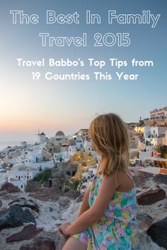 I've been to 19 countries this year, mostly with my kids. These are a few of our favorite things, from your family travel expert.