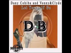 SONG SNIPPET Dany Cohiba and Vonny & Clyde-Let yourself go ( Originalmix)