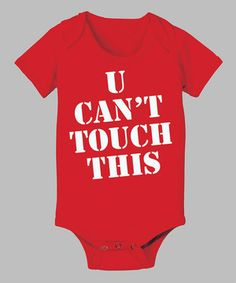 Loving this KidTeeZ Red 'U Can't Touch This' Bodysuit - Infant on #zulily! #zulilyfinds