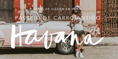Dicas de Havana, Cuba – Passeio pelos Principais Pontos Turísticos num Carro Antigo! | Re Nunes, havana tips, la habana, tour old car havana