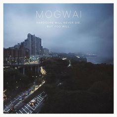 Mogwai - Hardcore Will Never Die, But You Will (Vinyl)