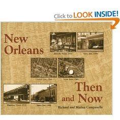 Amazon.com: New Orleans Then and Now (9781565543478): Richard Campanella, Marina Campanella: Books