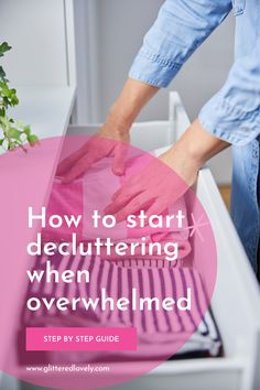 Ever get overwhelmed just thinking about decluttering and where to start? Here is how to start decluttering when overwhelmed and get it all done in one day!