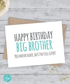 Funny Birthday Card Brother Sister Older Younger You May Be