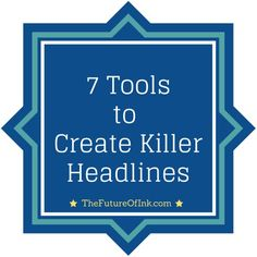 7 Tools to Create Killer Headlines [seems rather formulaic, but I guess there is a reason formulas work. - ADE]