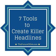 7 Tools to Create Killer Headlines