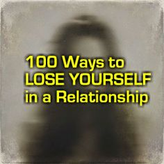 Self Love U: Part 2: 100 Ways to Lose Yourself in a Relationship