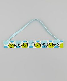 Loving this Blue 'Sweet Dreams' Plaque on #zulily! #zulilyfinds - colors to use for Hunter's room.