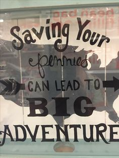Saving your pennies can lead to big adventures