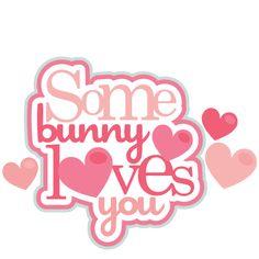 Some Bunny Loves You Cute Valentine Bunny scrapbook cuts SVG cutting files doodle cut files for scrapbooking clip art clipart doodle cut files for cricut free svg cuts