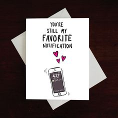 You're my fav notification, Funny Card, Romantic Card, Cute Card, Valentine's Day Card, Vday, Anniversary, for boyfriend, technology by MAJIKATZ on Etsy www.etsy.com/...