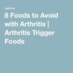8 Foods to Avoid with Arthritis | Arthritis Trigger Foods