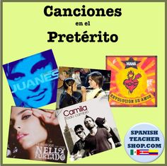 4 songs in the preterite for Spanish class