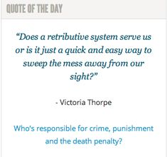 On our current criminal justice system: http://spokanefavs.com/2013/12/04/whos-responsible-crimes-punishment-death-penalty/
