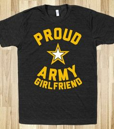 Proud Army Girlfriend - Military Girlfriends & Wives - Skreened T-shirts, Organic Shirts, Hoodies, Kids Tees, Baby One-Pieces and Tote Bags