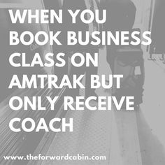 What to Do When You Buy Amtrak Business Class, But You Only Get Coach Class