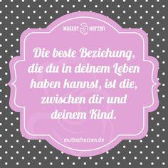 Mehr schöne Sprüche auf: www.mutterherzen.de  #beziehung #leben #beste #mutter #kind #mama #mutti #mami #baby