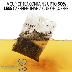 A cup of tea can contain as much as 50% less caffeine than a cup of coffee. Check out Dr. Ali Ghahary's blog for more information on the added health benefits of tea.
