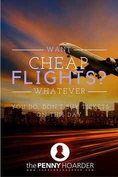Want to get cheap flights? Definitely don't book on this day - The Penny Hoarder Air Travel, Cheap Travel, Travel Tips, Travel Destinations, Low Cost Flights, Cheap Flights, Cheap Flight Tickets, Buy Tickets, Ways To Save Money