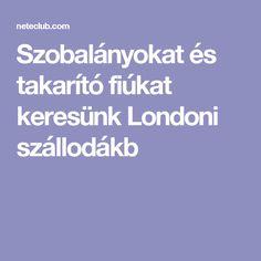Szobalányokat és takarító fiúkat keresünk Londoni szállodákb