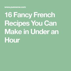 We love French food but who the heck has time to make it? Here are 24 quickie French recipes you can make in less than 60 minutes. Love French, French Food, European Breakfast, Easy French Recipes, Dinner Recipes, Fancy, Canning, Paris, Kitchen