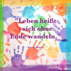❦ Leben heißt – sich ohne Ende wandeln. ❦     - Günter Kunert -