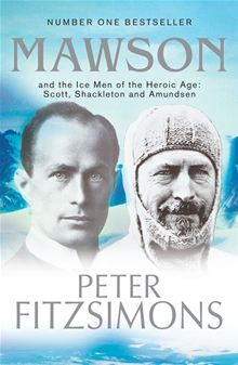 Sir Douglas Mawson, born in 1882 and knighted in 1914, remains Australia