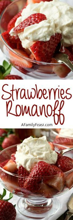 Strawberries Romanoff - A must-try, luxuriously delicious dessert of fresh strawberries, whipped cream and sour cream that have been flavored with liqueur.