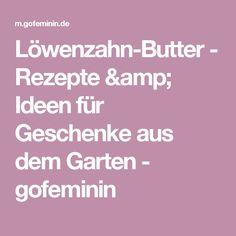 Löwenzahn-Butter - Rezepte & Ideen für Geschenke aus dem Garten - gofeminin