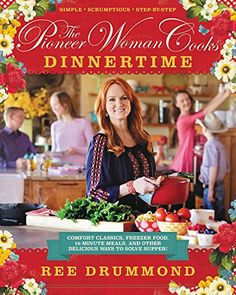 Adding this to my wish list: The Pioneer Woman Cooks: Dinnertime: Comfort Classics, Freezer Food, 16-Minute Meals, and Other Delicious Ways to Solve Supper! by Ree Drummond