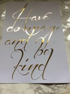 Have Courage and be kind. Gold foil A4 print di LilyMaeveDesigns