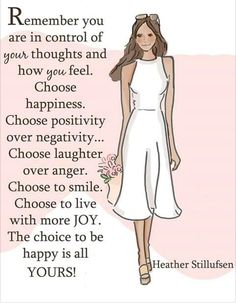 The choice to be happy is yours