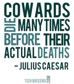 Cowards Die Many Times Before Their Deaths Analysis Essay - image 3
